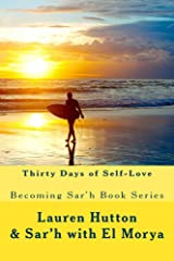 Thirty Days of Self-Love: A Becoming Sar'h Book Kindle Edition