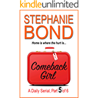 COMEBACK GIRL: part 5 of 6 (Kindle Single)