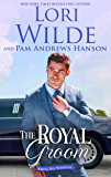 The Royal Groom (Wrong Way Weddings Book 4)
