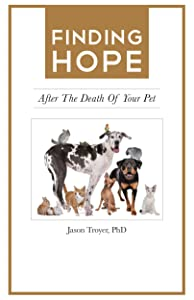 Finding Hope: After the Death of Your Pet (Finding Hope After the Death of a Loved One)