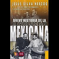 Breve historia de la Revolución mexicana, II. La etapa constitucionalista y la lucha de facciones (Coleccion Popular (Fondo de Cultura Economica) nº 17)