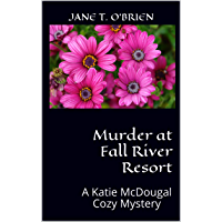 Murder at Fall River Resort: A Katie McDougal Cozy Mystery (Kaie McDougal Cozy Mysteries Book 4) (English Edition)