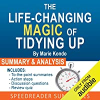 The Life-Changing Magic of Tidying Up by Marie Kondo: The Japanese Art of Decluttering and Organizing: An Action-Steps…