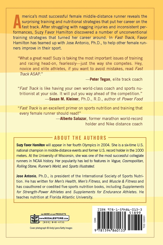 Fast Track: Training and Nutrition Secrets from America's Top Female  Runner: Suzy Favor-Hamilton, Jose Antonio Ph.D.: 9781594860133: Amazon.com:  Books
