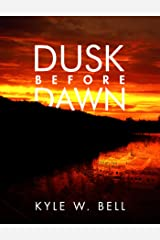 Dusk Before Dawn (Ethan Clark Trilogy Book 2) Kindle Edition