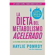 La dieta de metabolismo acelerado: Come más, pierde más (Spanish Edition) Nov 05, 2013