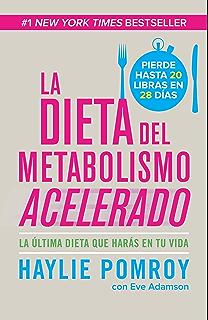 La dieta de metabolismo acelerado: Come más, pierde más (Spanish Edition)