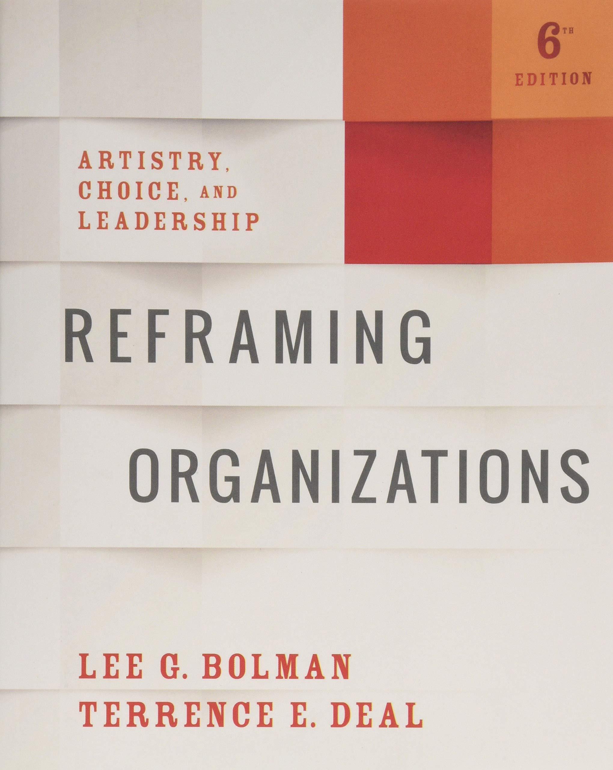 Reframing Organizations: Artistry, Choice, and Leadership by Jossey-Bass