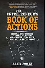 The Entrepreneurs Book of Actions: Essential Daily Exercises and Habits for Becoming Wealthier, Smarter, and More Successful Hardcover