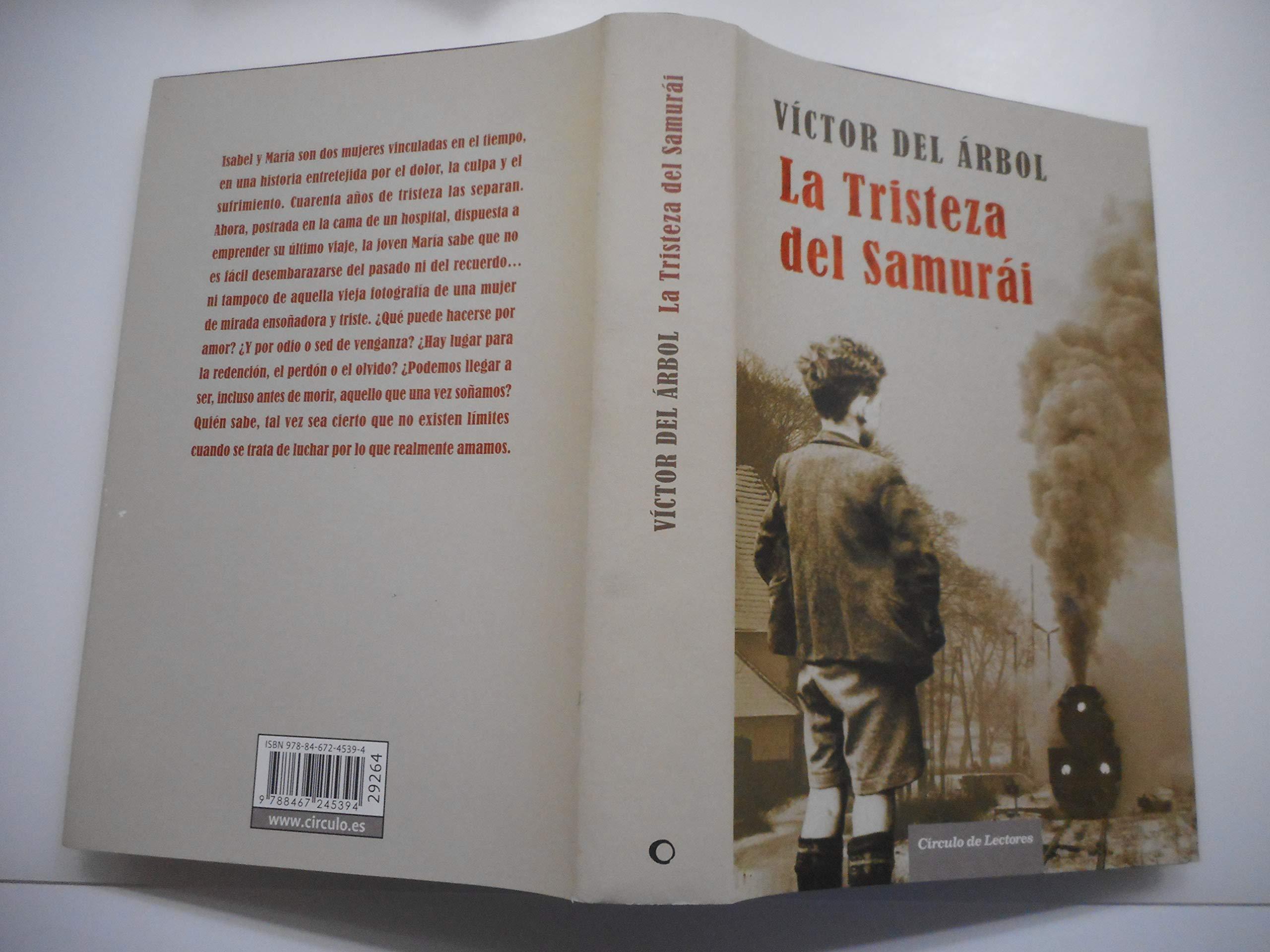 La Tristeza Del Samurái: Amazon.es: Árbol Romero, Víctor del: Libros