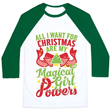 amazoncom lookhuman all i want for christmas are my magical girl powers mensunisex baseball tee by clothing - What Girls Want For Christmas
