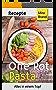 One Pot Pasta Rezepte: Schnell einfach lecker - Alles in einem Topf