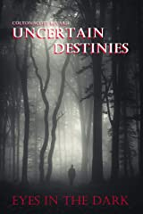 Uncertain Destinies: Eyes in the Dark (Volume 5) Kindle Edition
