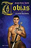 Tobias ou La croisée des chemins (Amaury - Bertrand - Tobias t. 5)