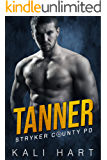 Tanner (Stryker County PD Book 5)