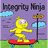 Integrity Ninja: A Social, Emotional Children's Book About Being Honest and Keeping Your Promises (Ninja Life Hacks)
