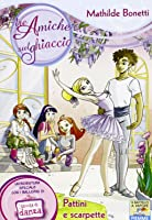 Pattini E Scarpette. Ediz. Illustrata (Il Batt. A