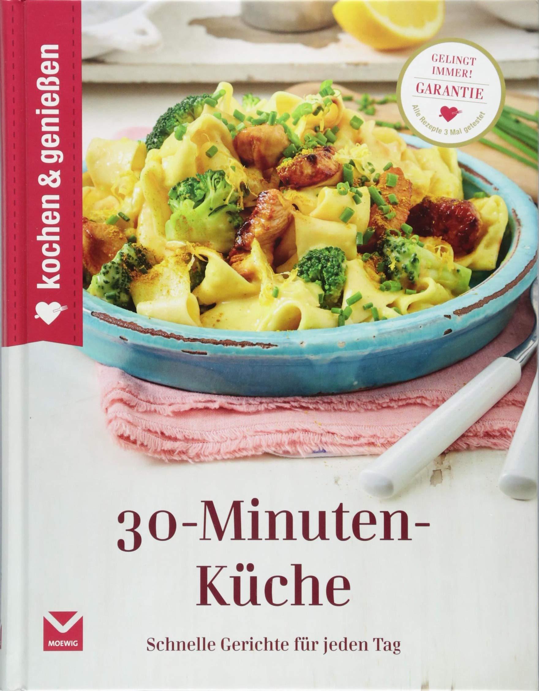 Kochen & Genießen 30-Minuten-Küche: Schnelle Gerichte für ...