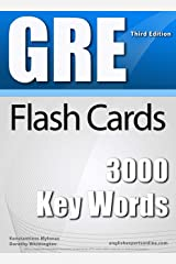 GRE Flash Cards - 3000 Key Words (2018 Edition): A powerful method to learn the vocabulary you need Kindle Edition