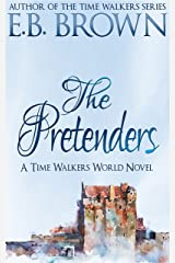 The Pretenders (Time Walkers World Book 2) Kindle Edition