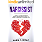 Narcissist: A Complete Effective Guide To Understanding And Dealing With A Range Of Narcissistic Personalities