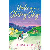 Under a Starry Sky: A perfectly feel-good and uplifting story of second chances to escape with this summer 2020…