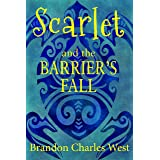 Scarlet and the Barrier's Fall (The Scarlet Hopewell Series Book 4)