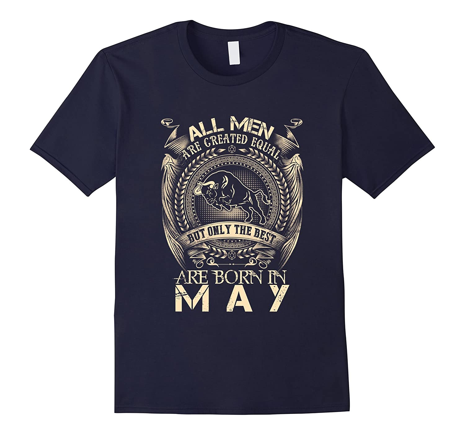 All Men Created Equal The Best Born In May T-Shirt-azvn