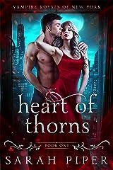 Heart of Thorns: A Dark Vampire Romance (Vampire Royals of New York: Gabriel Book 1) Kindle Edition