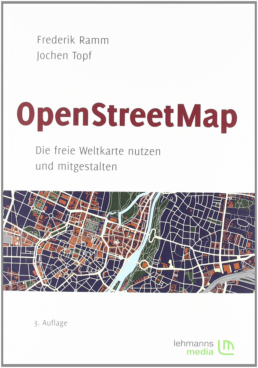 openstreetmap die freie weltkarte nutzen und mitgestalten OpenStreetMap: Die freie Weltkarte nutzen und mitgestalten: Amazon