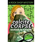 Calcite Corpse: Murder in Tucson (A Rock Shop Mystery Book 3)
