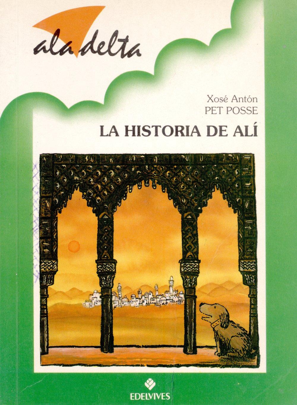 La historia de ali: Amazon.es: Pet Posse, Xose Anton: Libros