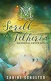Sorell & Telheria: Mederias erste Ignis