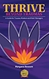 Thrive Beyond Traumas: A Guide for Trauma Workers and their Managers