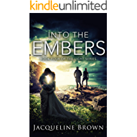 Into the Embers (The Light Book 4) (English