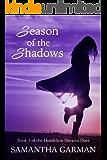 Season of the Shadows (Dandelion Dreams Duet Book 1)