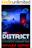 The District: A Futuristic Dungeon Core (The Laboratory Book 3)