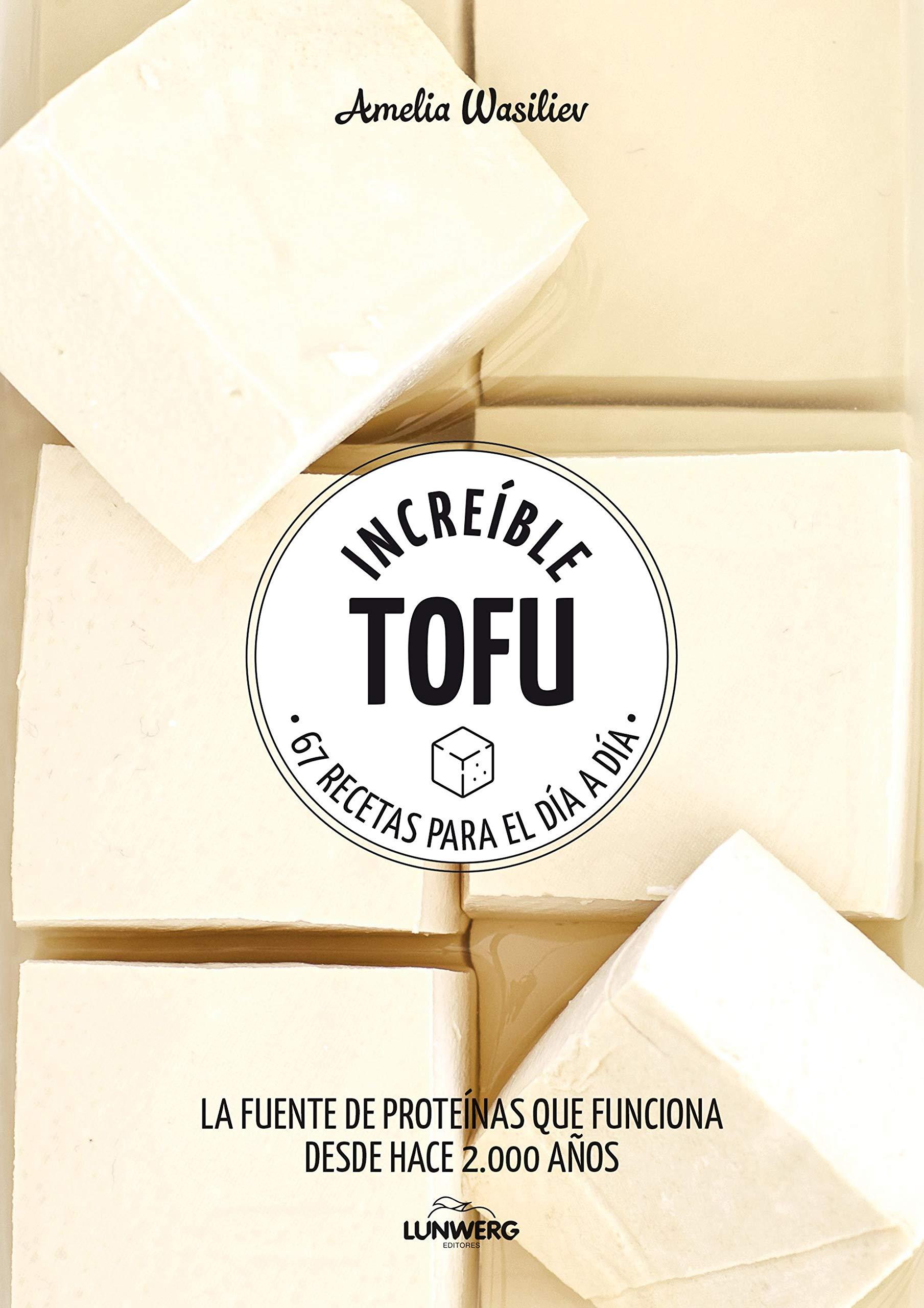 Increíble tofu: 67 recetas para el día a día Come Verde ...