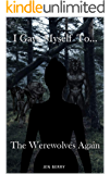 I Gave Myself to the Werewolves... Again: The Werewolf Harem (I Gave Myself to the Werewolf Pack Book 2)