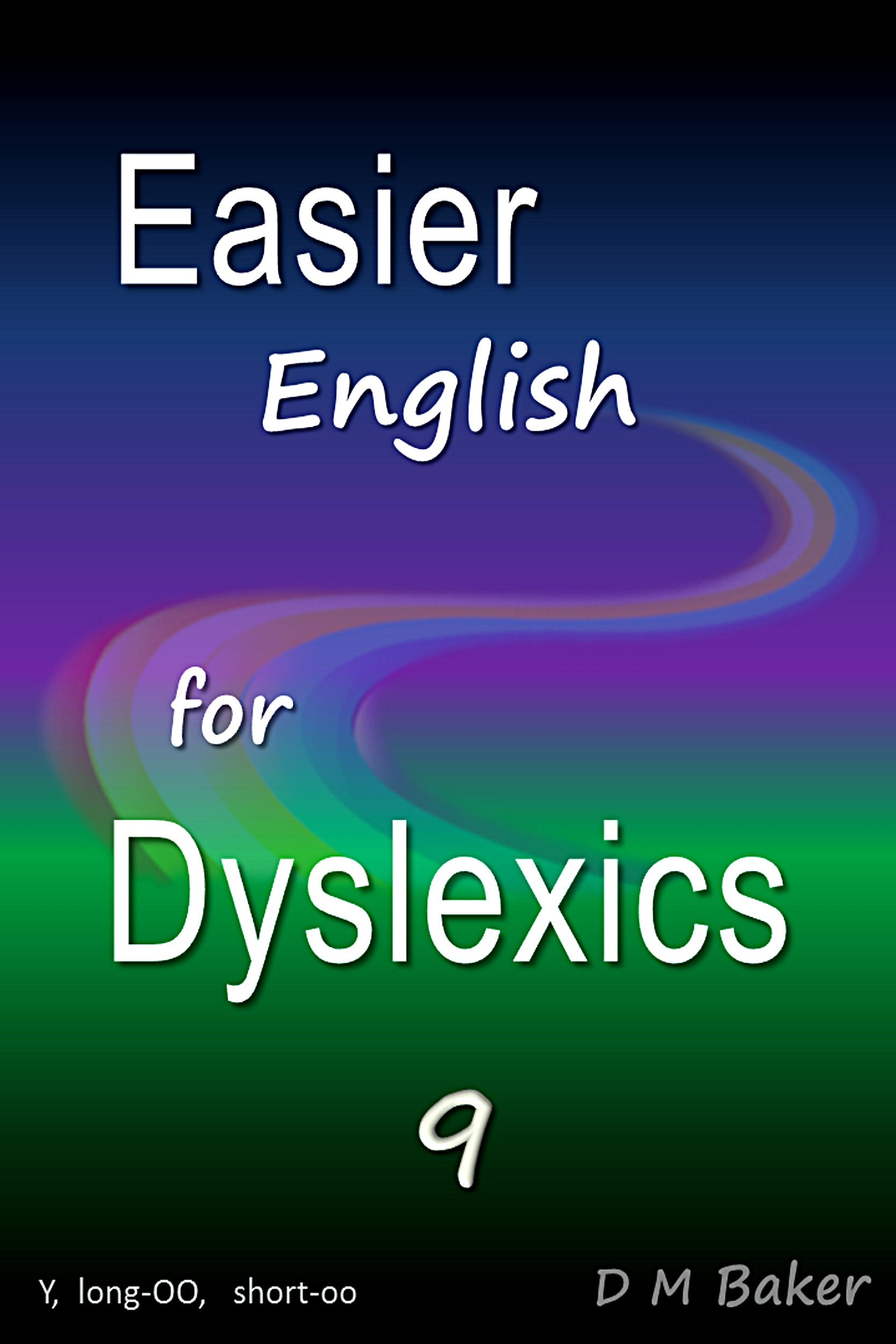 Easier English For Dyslexics 9  Y Long OO Short Oo  English Edition