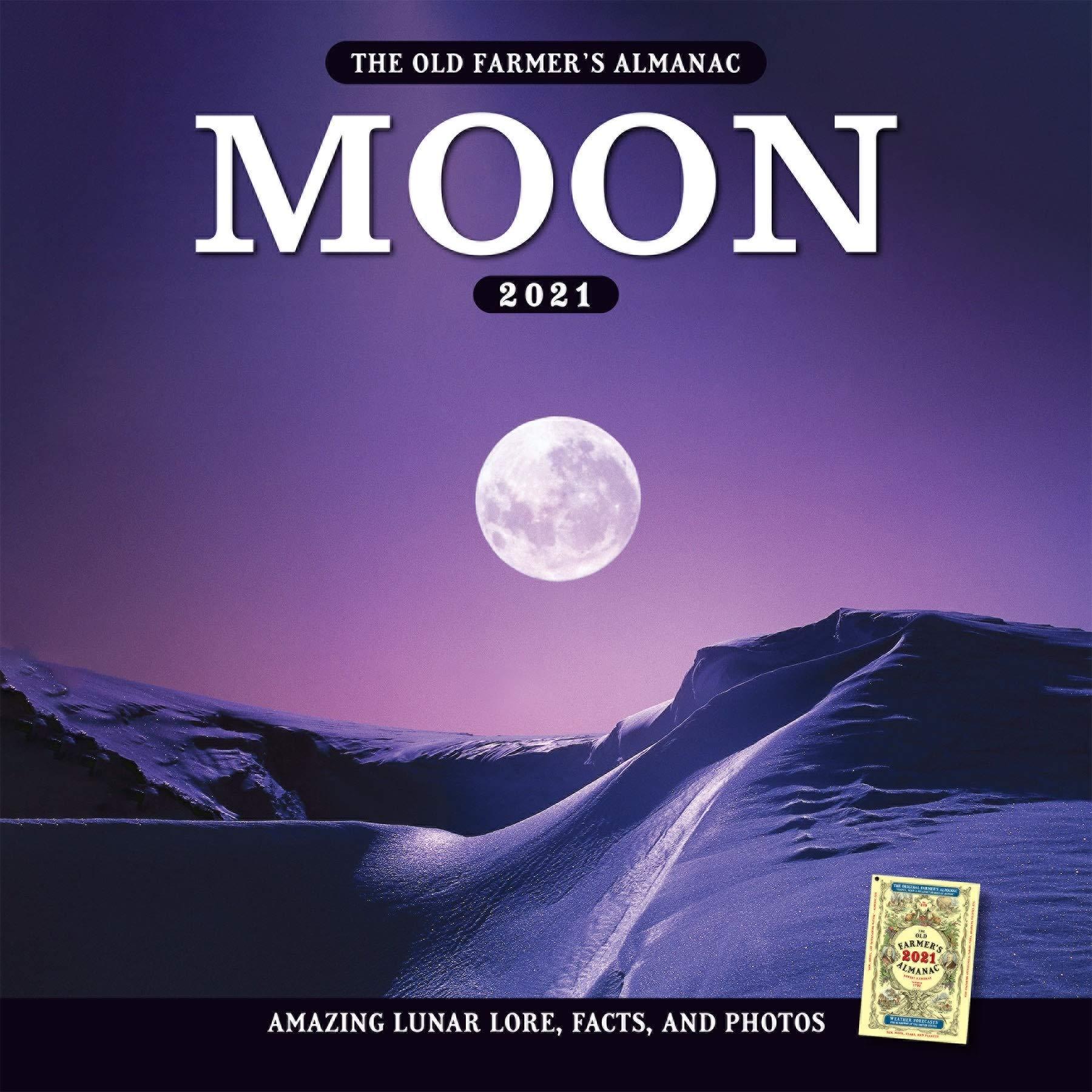 The 2021 Old Farmer's Almanac Moon Calendar: Old Farmer's Almanac