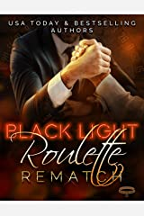 Black Light: Roulette Rematch (Black Light Series Book 20) Kindle Edition