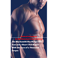 The Blacksmith Has Biceps Like Iron and a Heart That Rages With the Love of a Thousand Forges: An MM Historical Erom…