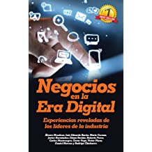Negocios en la Era Digital: Experiencias reveladas de los líderes de la industria (Spanish Edition) Jan 14, 2014