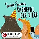 Saint-Saëns: Karneval der Tiere (Menuetto Kids - Klassik für Kinder)