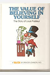 The Value of Believing in Yourself: The Story of Louis Pasteur (Valuetales) Hardcover