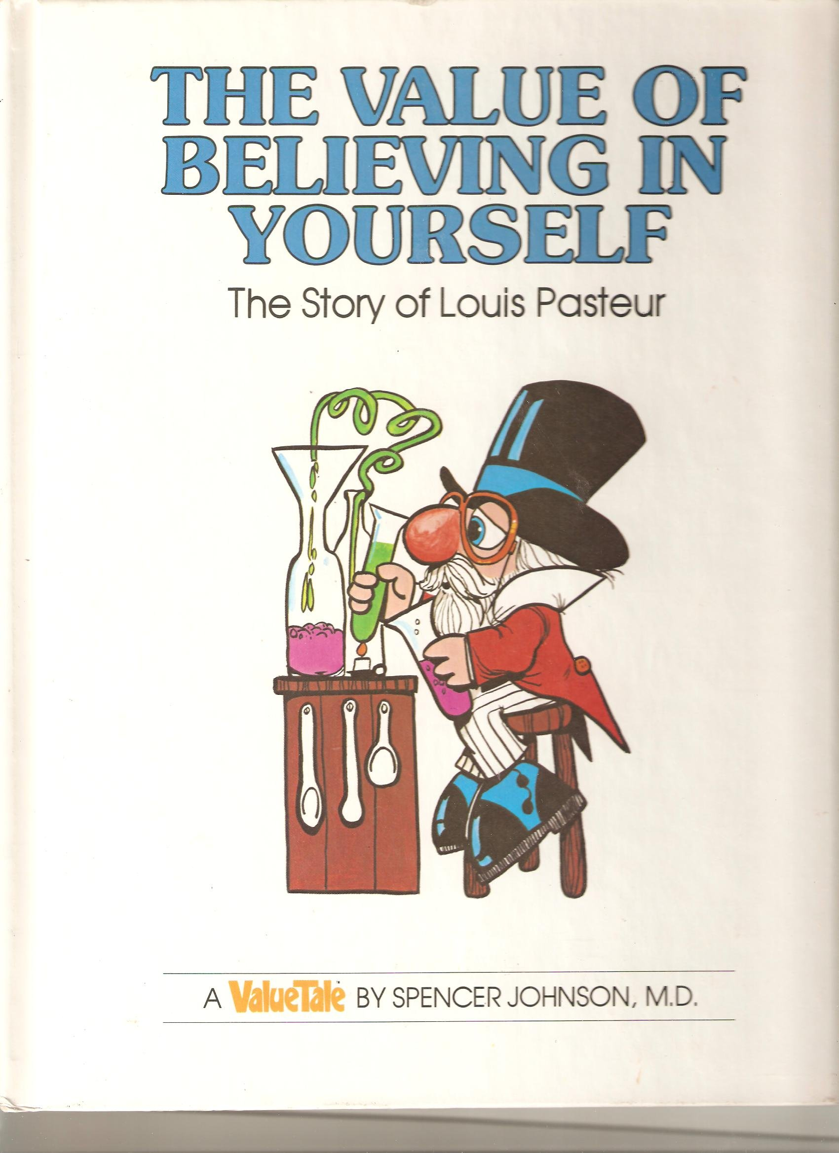 The Value of Believing in Yourself: The Story of Louis Pasteur ...