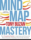 Mind Map Mastery: The Complete Guide to Learning and Using the Most Powerful Thinking