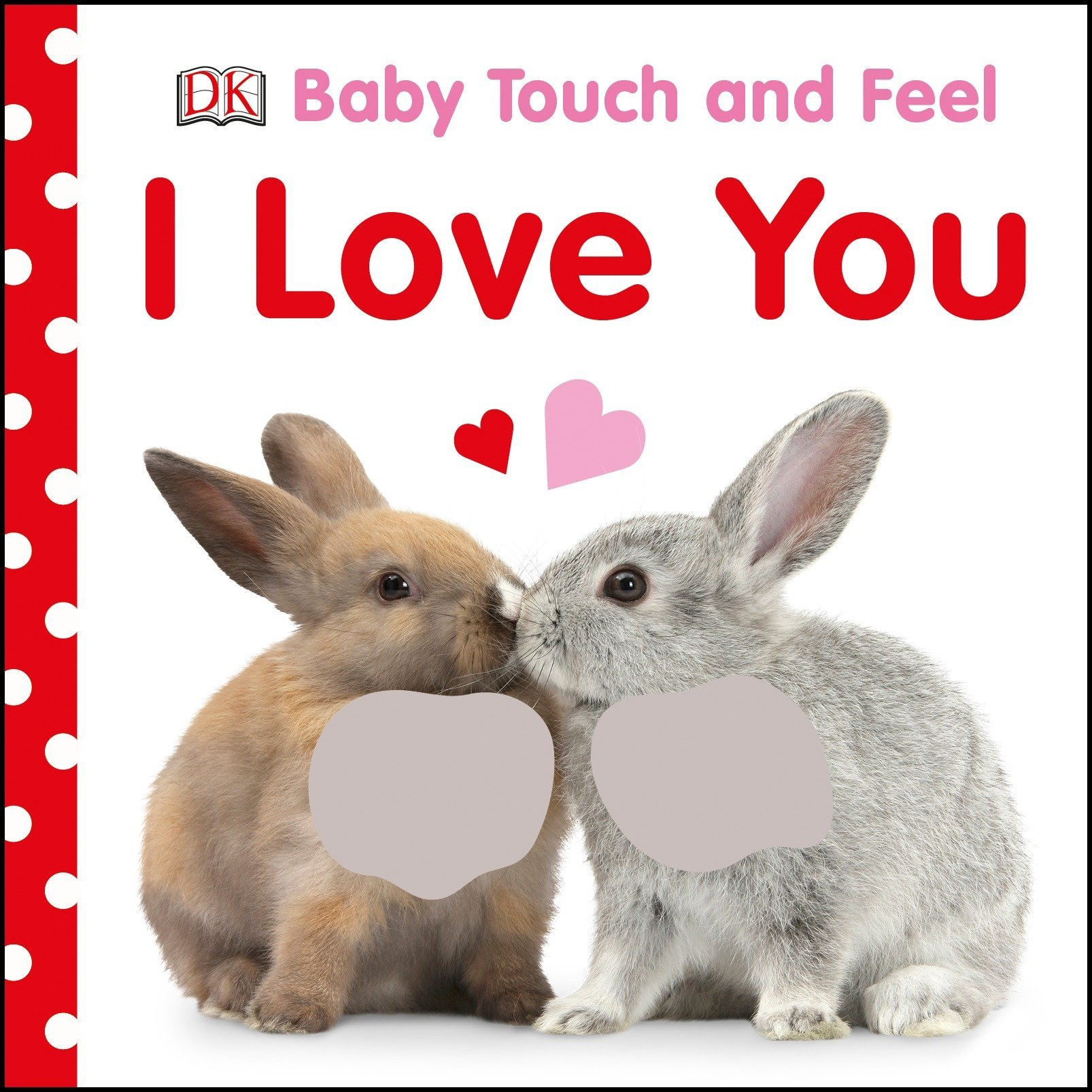 Baby Touch And Feel I Love You Dk 9781465457639 Amazoncom Books