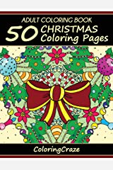 Adult Coloring Book: 50 Christmas Coloring Pages (Christmas Collection) (Volume 1) Paperback